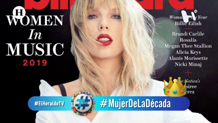 Revista Billboard nombra a Taylor Swift 'la mujer de la década'